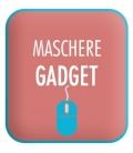 Maschere Gadget